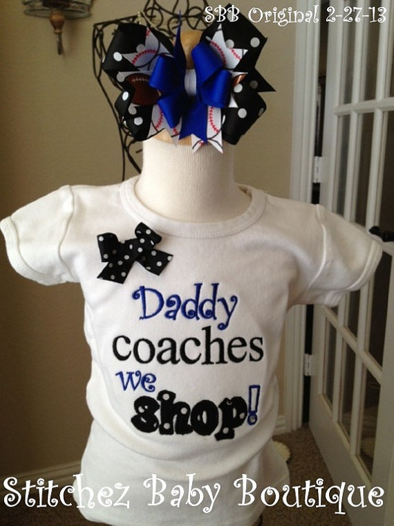 Daddy Coaches We Shop Girls Baseball or Football by stitchinmamma, $28.00