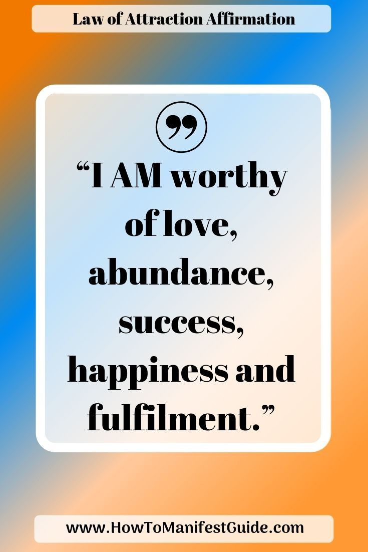 Law of Attraction Affirmation – I am worthy of love, abundance, success, happiness and fulfilment
