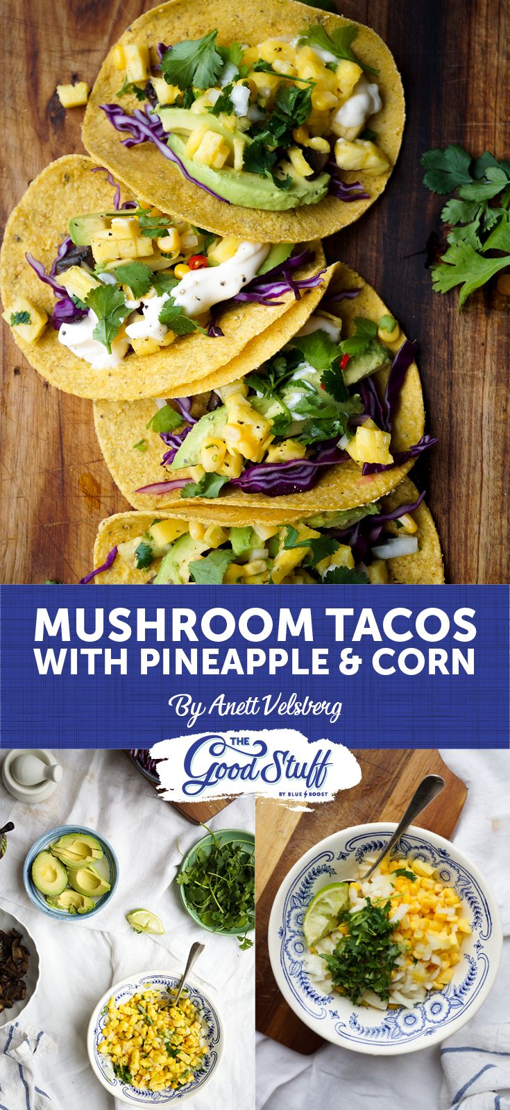 Mushroom Tacos with a Pineapple & Corn Salsa – a vegan twist on an old classic, and the salsa is to DIE for!  #Tacos #Mushroom #Pineapple #Corn #Recipe #Blog #BlueboostSA #TheGoodStuff