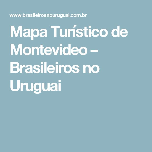 Mapa Turístico de Montevideo – Brasileiros no Uruguai