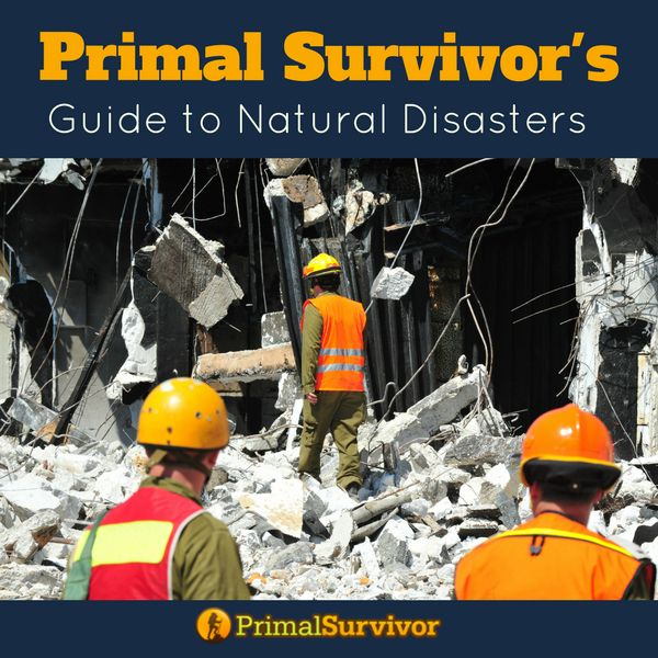 Primal Survivors Guide to Natural Disasters. Sharing tips and survival kit suggestions for when shtf. #earthquakes #hurricanes #flooding #winter #naturaldisasters #primalsurvivor #survivalkit