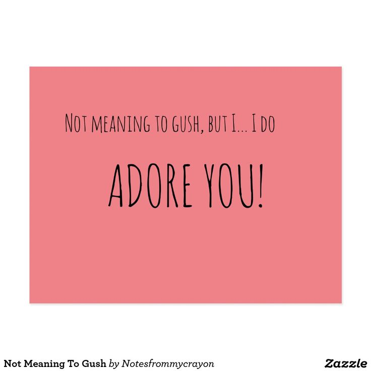 Not Meaning To Gush Postcard - a succinct message that will make them blush! #romance #friendship #postcard #zazzle