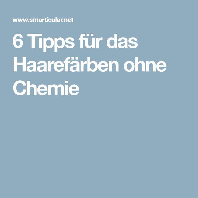 6 Tipps für das Haarefärben ohne Chemie