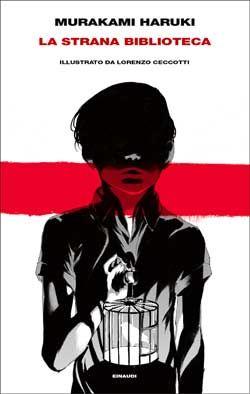Murakami Haruki, La strana biblioteca - DISPONIBILE ANCHE IN E-BOOK