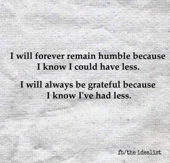 I am humble and grateful at this time of my life.