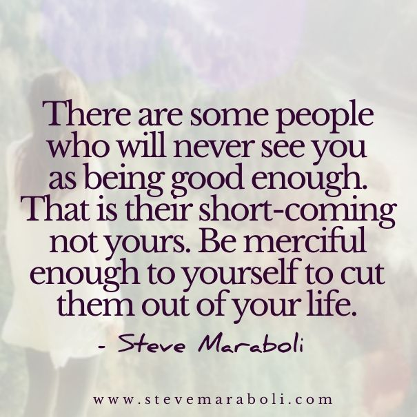 """Quotes About Not Being Good Enough For Someone: """"There Are Some People Who Will Never See You As Being"""