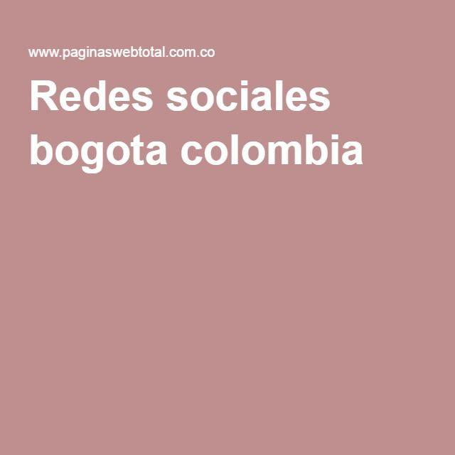 Redes sociales bogota colombia