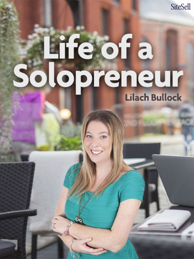 Solopreneur vs Entrepreneur, what's the difference? Lilach Bullock takes us through it http://www.sitesell.com/blog/2016/11/life-of-a-solopreneur.html