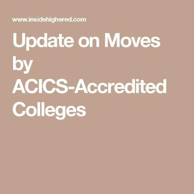 Update on Moves by ACICS-Accredited Colleges