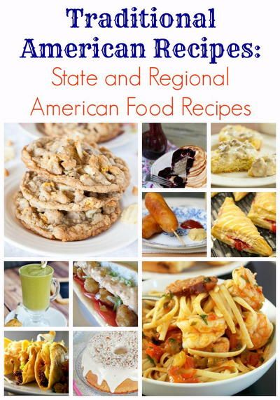 Traditional American Recipes: 30+ State and Regional American Food Recipes   These are some of the best easy recipes from around the country!