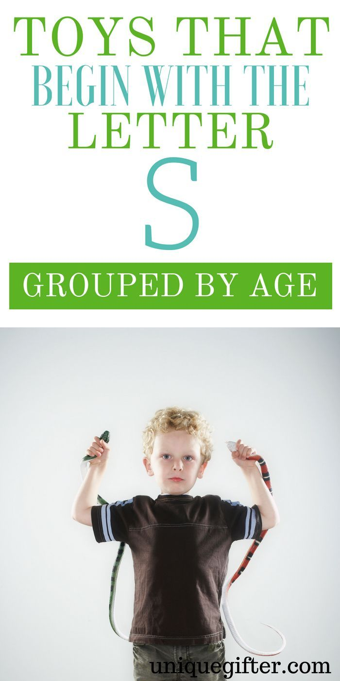 Toys that Begin with the Letter S Grouped by Age | Gift Guides