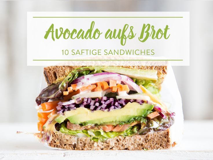 10 Avocado Sandwiches: Mach deine Stulle zum Fitness-Snack