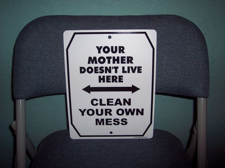 Your Mother Doesnt Live Here Clean your Own Mess For sale with free shipping  Funny Signs