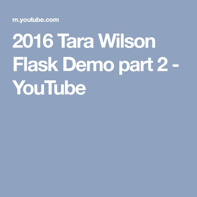 2016 Tara Wilson Flask Demo part 2 - YouTube