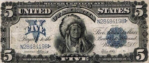 The $5 Silver Certificate 1899. The only US banknote with a Native American Indian Chief on it.