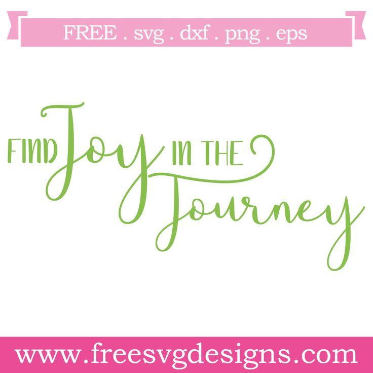 Download Quote Find Joy In The Journey Free SVG Files 1237 in 2020 ...