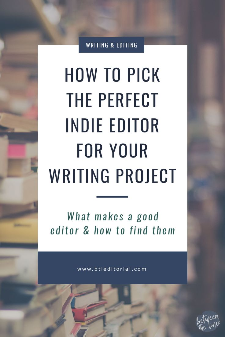 How to Pick the Perfect Indie Editor for Your Writing Project | Self-publishing is flourishing and indie writers need editors too! How do you find the perfect editor? What should they edit in your book? Find out more!