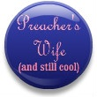 Preacher's Wife (and still cool)