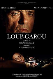 Film Loup Garou 2014.  he is to arrive soon. The young woman is sceptical, a bit afraid, of this ...