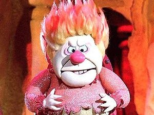 Heat Miser - The Year Without a Santa Claus. ♫♪ He's Mister Heat Blister ♫♫ He's Mister hundred and one...