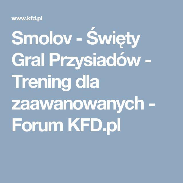 Smolov - Święty Gral Przysiadów - Trening dla zaawanowanych - Forum KFD.pl