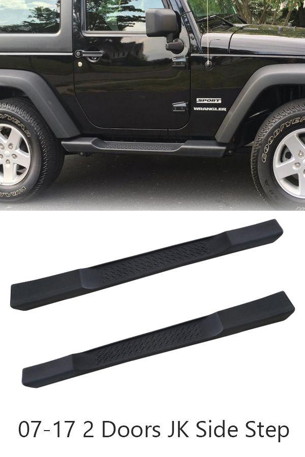 2007 2017 Jeep Wrangler Jk 2 Doors Running Boards Jeep Wrangler Jk Jeep Wrangler 2017 Jeep Wrangler