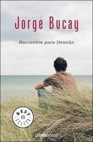 Recuentos para Demian- Jorge Bucay, an Argentine psychologist now living in Spain. This book contains several short stories that a therapist uses in his practise to help a young man, Demian, to overcome his fears. It is a humorous book. Easy to read and will give you some tips on psychology.