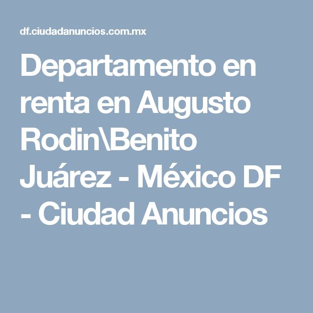 Departamento en renta en Augusto Rodin\Benito Juárez - México DF - Ciudad Anuncios