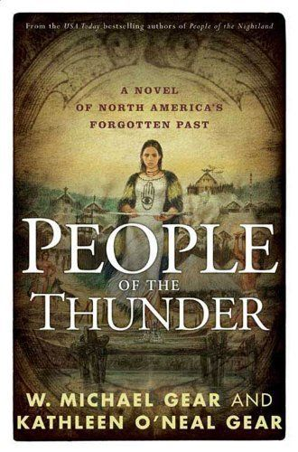 People of the Thunder (North America's Forgotten Past series) by W. Michael Gear