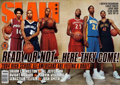 SLAM 80: High School All-Americans Shaun Livingston, Sebastian Telfair, Dwight Howard, Al Jefferson, Marvin Williams and Josh Smith appeared on the cover of the 80th issue of SLAM Magazine (2004).