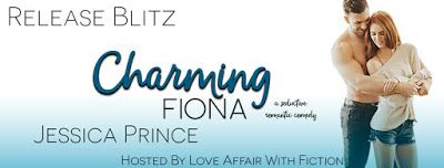 Release Blitz of Charming Fiona by Jessica Prince.   Title:Charming Fiona Author:Jessica Prince Genre:Seductive Romantic Comedy  As I child I believed in true love and fairytales. I convinced myself that there was one special man out there made just for me. All I had to do was wait and one day he would appear. Then I grew up and discovered the ugly truth.  Disney movies were full of crap.  Relationships took work. People made mistakes. And sometimes you didnt see what was standing right in…