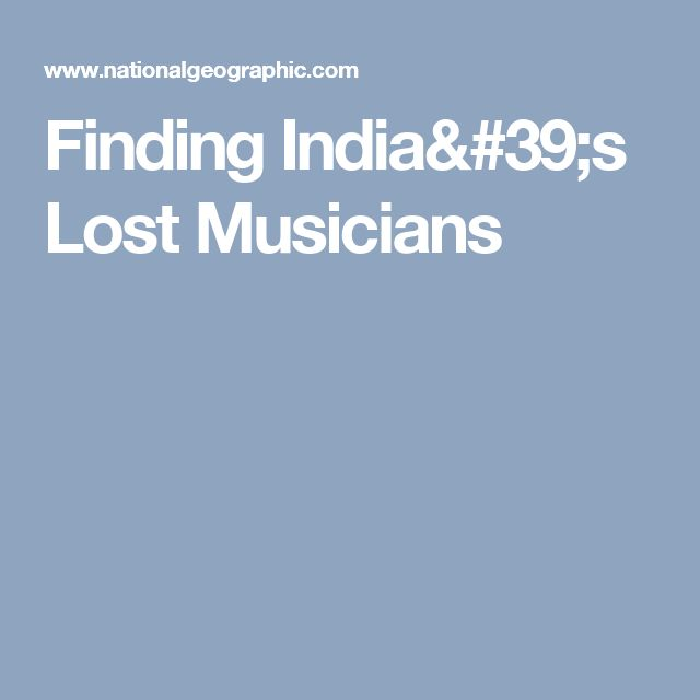 Finding India's Lost Musicians