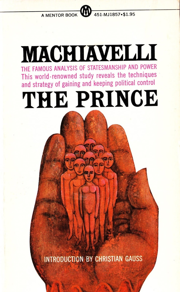 """the prince machiavelli leadership By: jacob mailander written: november 24, 2012 intro niccolo machiavelli's """"the prince"""" was written in a time of great power struggle and warfare amongst the various city-states of italy and their powerful nation-state allies machiavelli was a foreign diplomat who watched these events take place and was himself."""