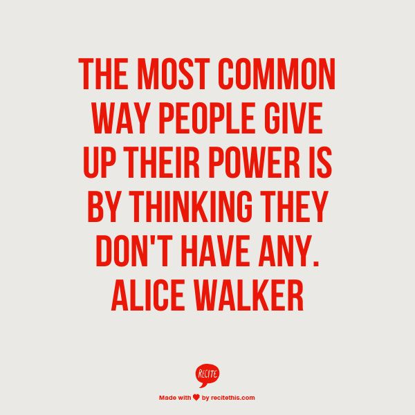 Quotes About Power Delectable 29 Best Quotes Images On Pinterest  Words Alice Walker And . Design Decoration