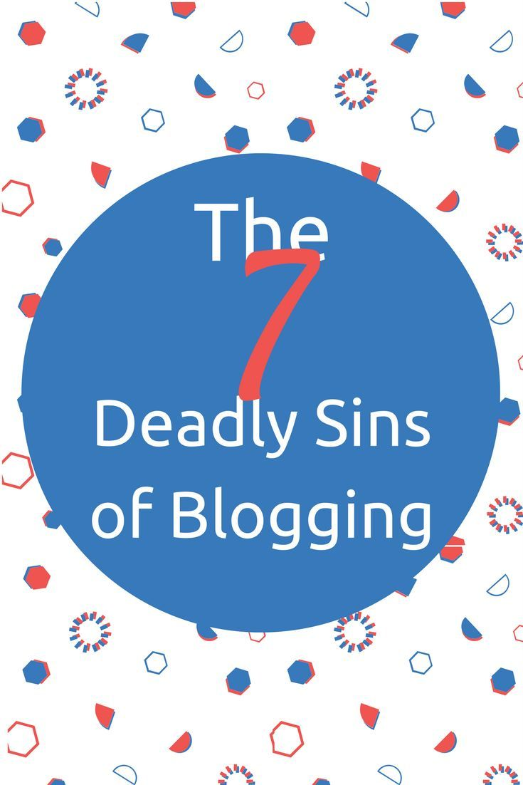 7 deadly sins of blogging. Are you struggling to make your blog successful? It might be that you are doing one or more of the seven deadly sins of blogging! Gluttony, pride, sloth, lust, greed, wrath, and envy can cause your blog to implode! Learn how to combat these blogging sins so you can have a successful blog.  #blogging #blogtips #bloggingtips