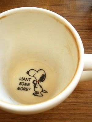 Cute!! I wouldn't mind finding Snoopy in the bottom of my coffee cup. :)
