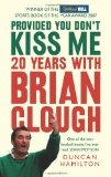 Provided you don't kiss me: 20 years with Clough.