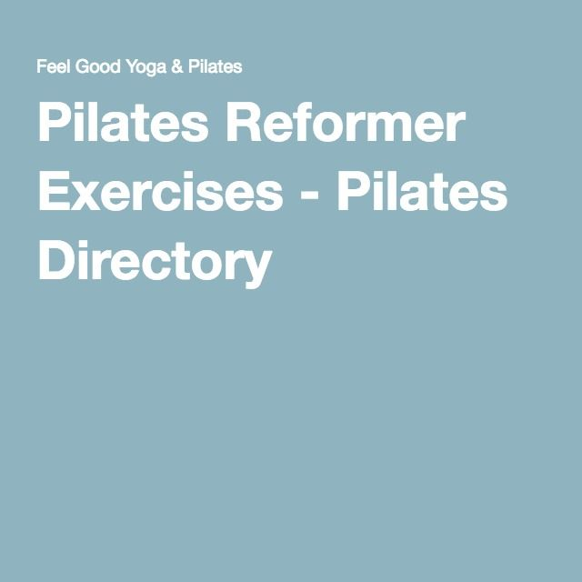 Pilates Reformer Exercises - Pilates Directory