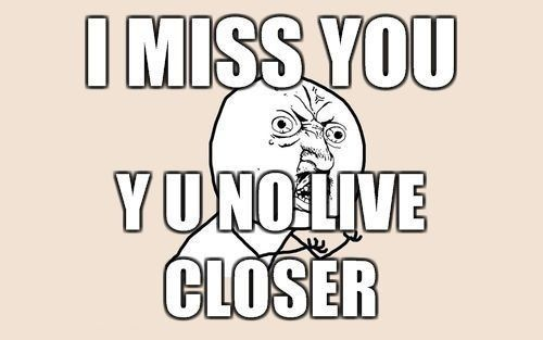 Yes yes. I miss my long distance friends ;(                                                                                                                                                                                 More