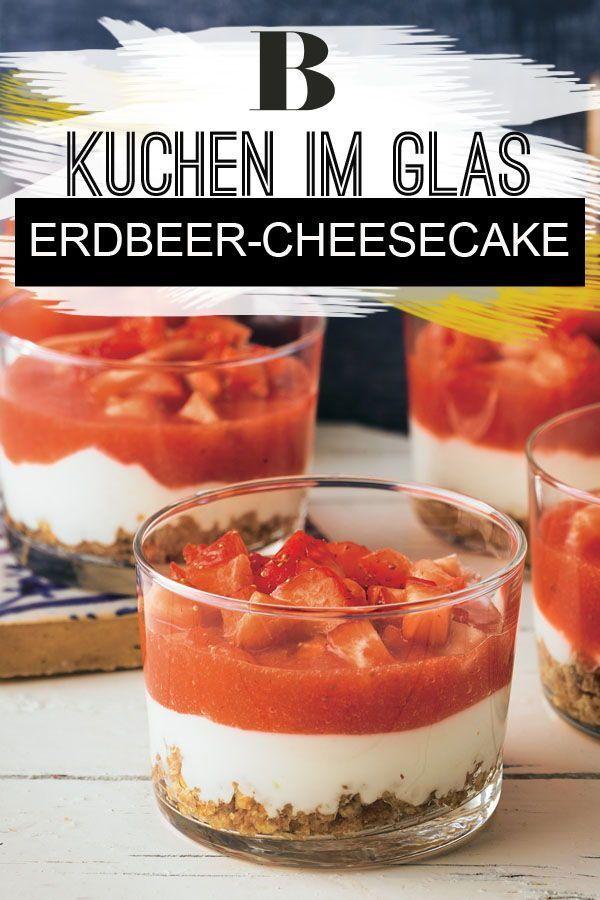 Erdbeer-Cheesecake im Glas. Von diesem schnellen Dessert wird nichts übrig blei…