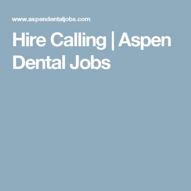 Hire Calling | Aspen Dental Jobs