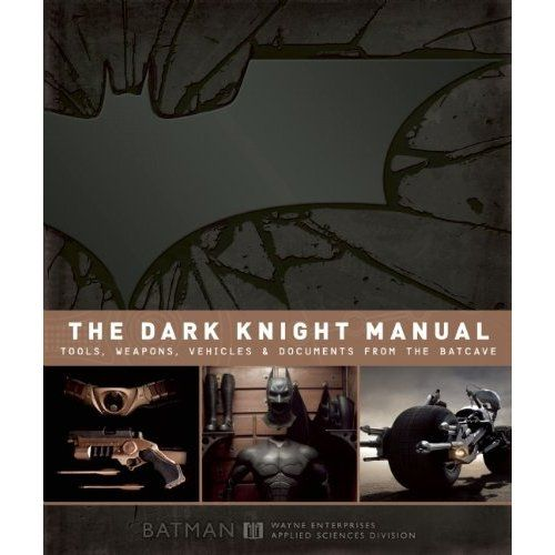 The Dark Knight Manual: Tools, Weapons, Vehicles and Documents from the Batcave (9781608871049): Brandon T. Snider: Books