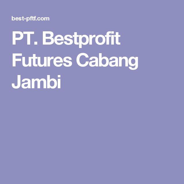 PT. Bestprofit Futures Cabang Jambi