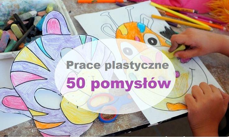 Prace plastyczne ponad 50 inspiracji