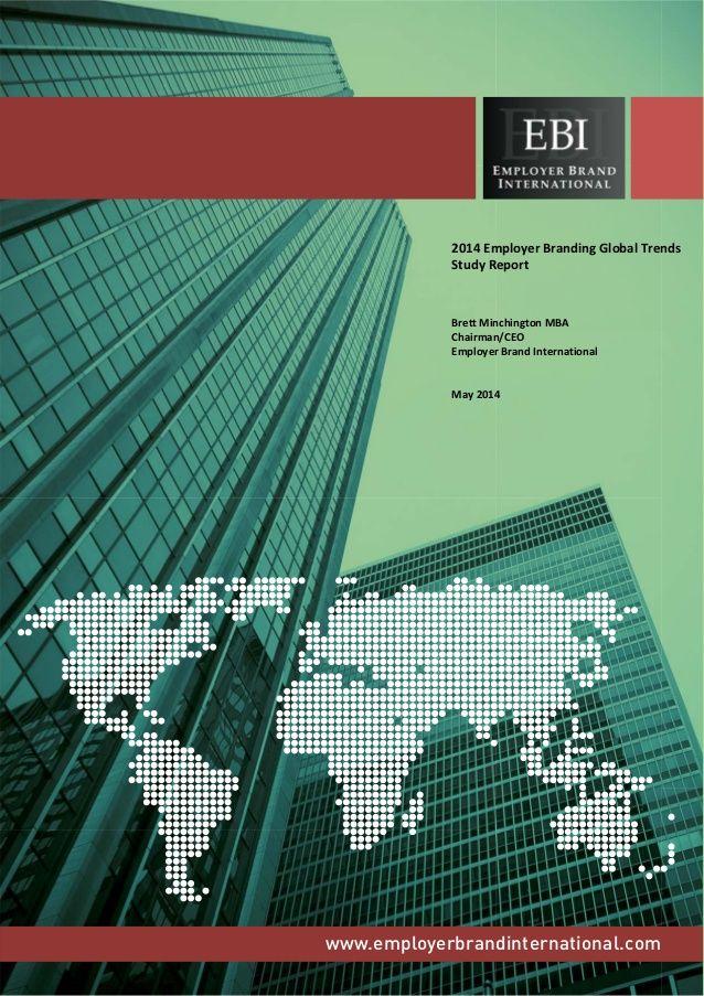 2014 Employer Branding Global Trends  Study Report  Brett Minchington MBA  Chairman/CEO  Employer Brand International  May...