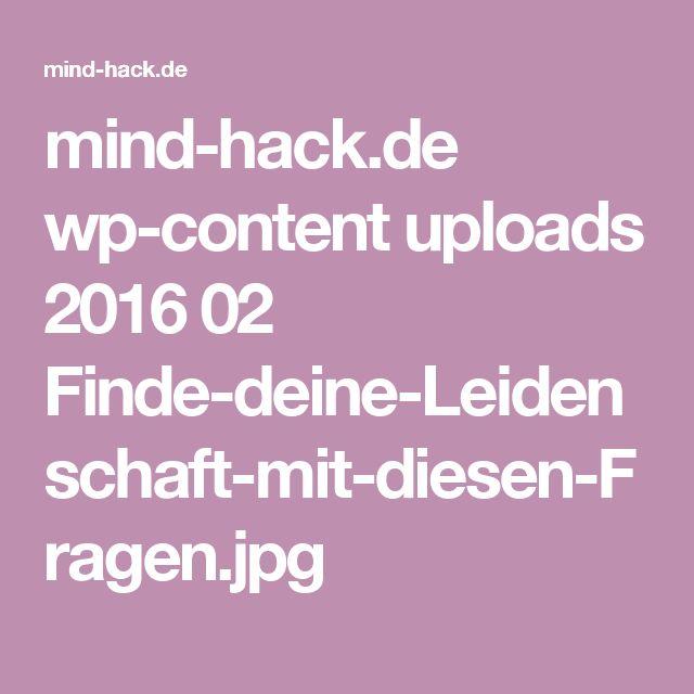 mind-hack.de wp-content uploads 2016 02 Finde-deine-Leidenschaft-mit-diesen-Fragen.jpg