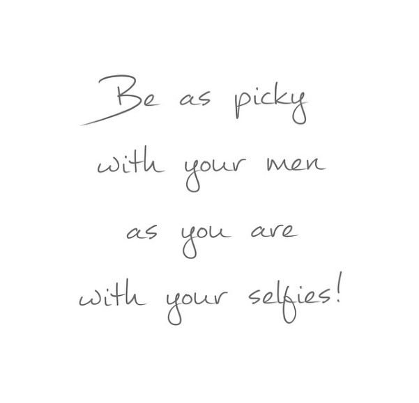 :) Haha that's good I've only taken a couple selfies....compared to my now ex who is with a crazy girl w too many selfies ha