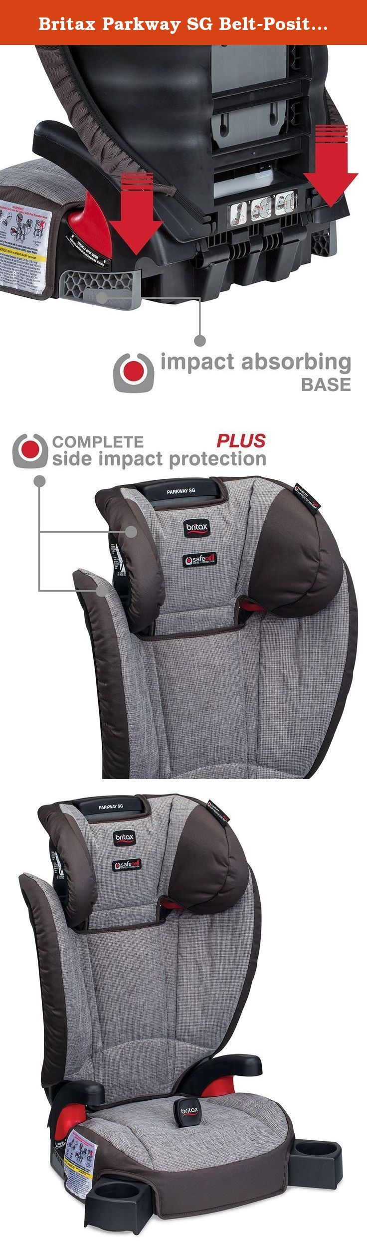 Britax Parkway SG Belt-Positioning Booster Car Seat - Gridline. The parkway SG provides all the comfort and convenience you look for in a belt-positioning booster seat and backs it up with the trusted safety only britax can deliver. Safe cell impact protection surrounds your child in safety components that work together to protect well beyond the established federal safety standards. Complete side impact protection plus provides an advanced layer of protection with a foam-lined, high-back...