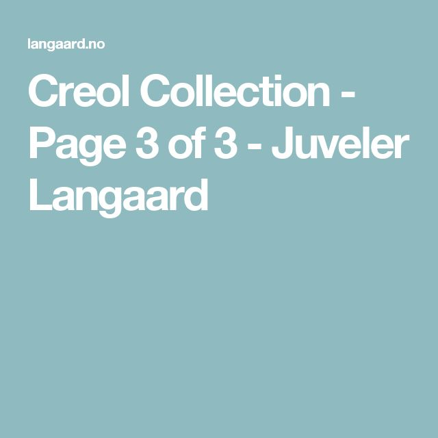 Creol Collection - Page 3 of 3 - Juveler Langaard