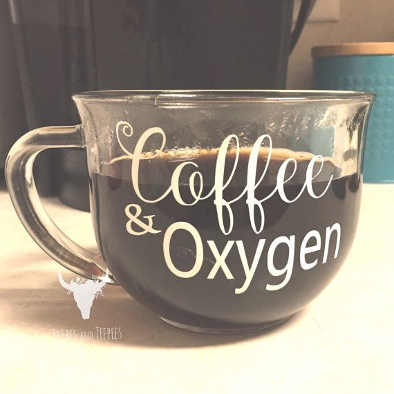 Coffee and oxygen mug | Clear Coffee mug | Large coffee mug | All I need | Funny…